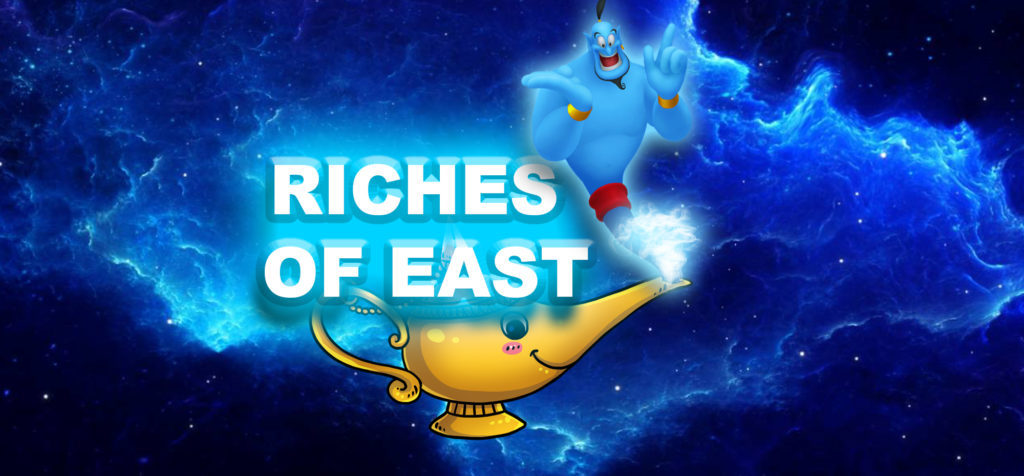 Riches of East