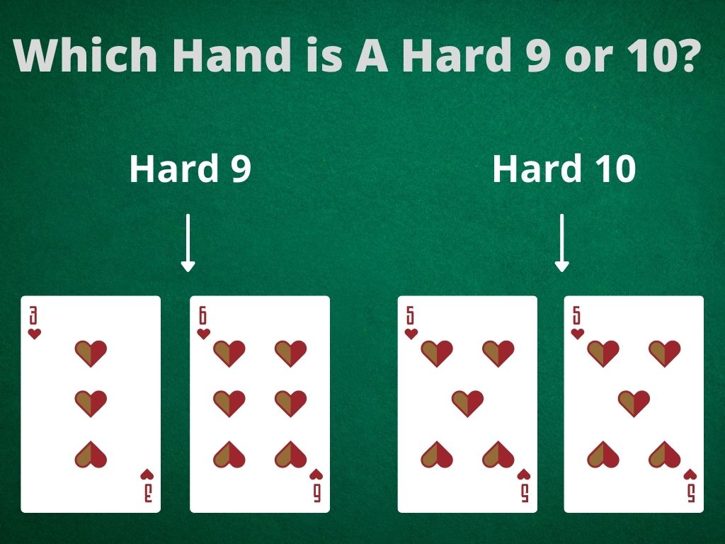 Which Hand is A Hard 9 or 10?